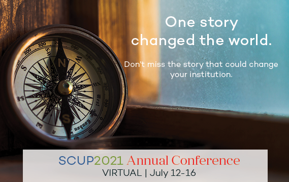 SCUP 2021 Changing the world one story at a time.
