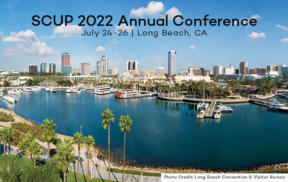 SCUP 2022 Annual Conference Long Beach CA